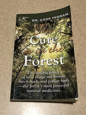 The Cure Is In The Rain Forest Dr Cass Ingram First Edition 2010 Paperback