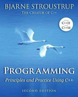 Programming Principles and Practice Using C++ by Bjarne Stroustrup 9780321992789