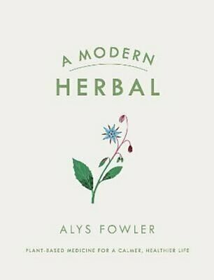 A Modern Herbal by Alys Fowler 9780241368336   Brand New   Free UK Shipping