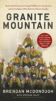 Granite Mountain: The Firsthand Account of a Tragic Wil... by Mcdonough, Brendan