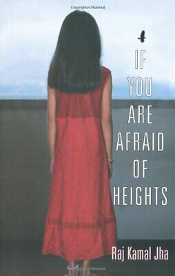 If You Are Afraid of Heights by Kamal Jha, Raj Paperback Book The Cheap Fast
