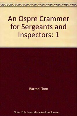 An Ospre Crammer for Sergeants and Inspectors: 1 by Barron, Tom Paperback Book