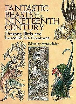 Fantastic Beasts of the Nineteenth Century. Dragons, Birds, and Incredible Sea C