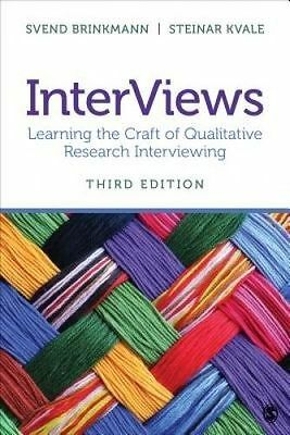 InterViews. Learning the Craft of Qualitative Research Interviewing by Brinkmann