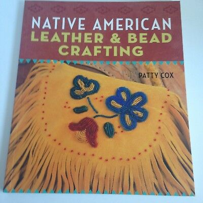 Native American Leather & Bead Crafting by Patty Cox Softcover