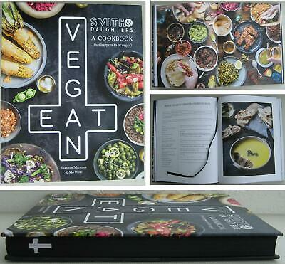 Smith & Daughters Eat Vegan Cookbook Shannon Martinez & Mo Wyse Hard Back