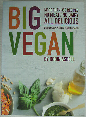 Big Vegan Cookbook by Robin Asbell 350 Recipes