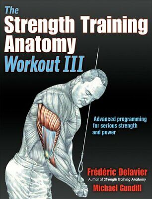 The Strength Training Anatomy Workout III Maximizing Results wi... 9781492588511