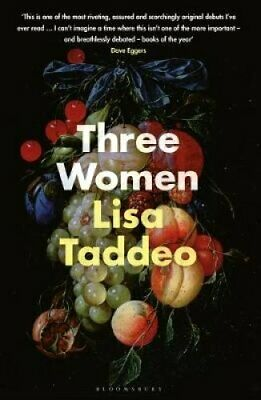 Three Women THE #1 SUNDAY TIMES BESTSELLER by Lisa Taddeo 9781526611635