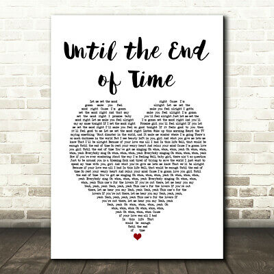 Until the End of Time White Heart Song Lyric Print