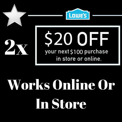 Two 2x Lowes $20 OFF $100 -2COUPONS Discount INSTORE/ONLINE