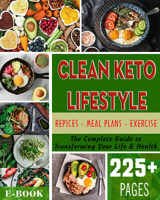 Clean Keto Lifestyle: The Complete Guide Transforming Your Life Health - P.D.F