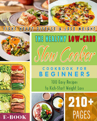 The Healthy Low-Carb Slow Cooker Cookbook: 100 Easy Recipes to Kickstart - P.D.F