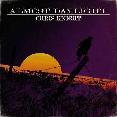 Chris Knight - Almost Daylight CD ALBUM NEW (11TH OCT)