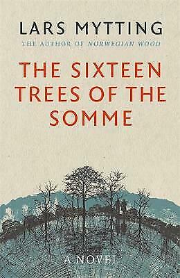 The Sixteen Trees of the Somme by Lars Mytting (Hardback) Book