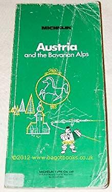 Michelin Green Guide: Austria and the Bavarian Alps by Michelin Tyre Co.