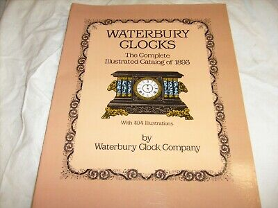 Waterbury Clocks : The Complete Illustrated Catalog of 1893 (1983, PB, Reprint)