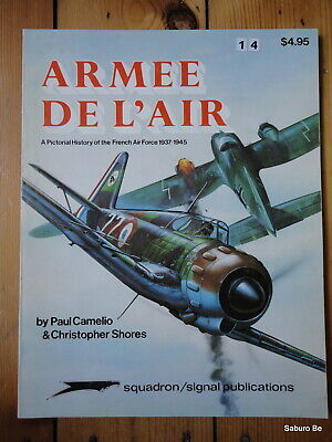 ARMEE de l'AIR A pictorial History of the French Air Force 1937-1945 Camelio