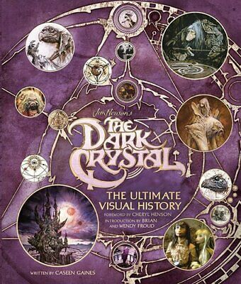 The Dark Crystal the Ultimate Visual History by Caseen Gaines 9781785655920