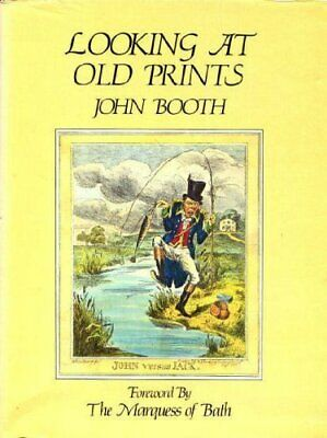 Looking at Old Prints By John Booth. 0906853036