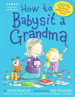 How to Babysit a Grandma by Jean Reagan 9781444918120 | Brand New