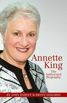 Annette King The Authorised Biography by John Harvey 9781988516370 | Brand New