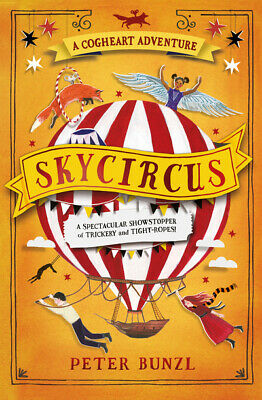 A Cogheart adventure: Skycircus by Peter Bunzl (Paperback / softback)
