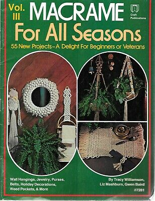 Macrame for all seasons 55 projects wall hangings jewelry belts purse vintage 79