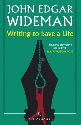 The canons: Writing to save a life by John Edgar Wideman (Paperback / softback)