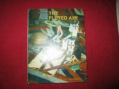 The Fluted Axe ( Book ) Signed By Gale V. Highsmith To Ernest Schug