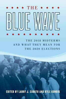 The Blue Wave The 2018 Midterms and What They Mean for the 2020... 9781538125274
