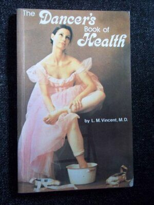 The Dancer's Book of Health by Vincent, L.M. Book The Cheap Fast Free Post