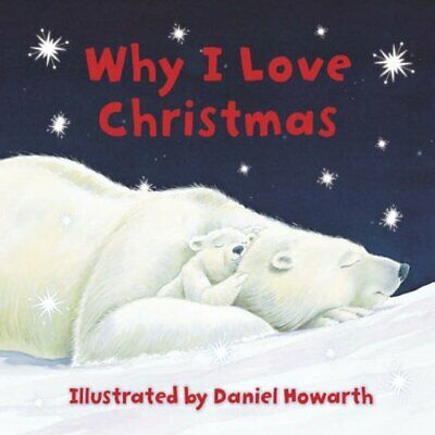 Why I Love Christmas By Daniel Howarth. 9780007241439