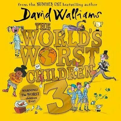 The World's Worst Children 3 by David Walliams 9780008304645 | Brand New