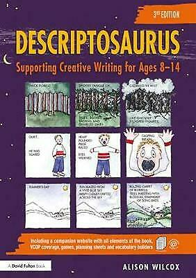 Descriptosaurus: Supporting Creative Writing for Ages 8–14, Wilcox, Alison, New,