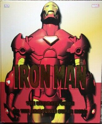 Iron Man The Ultimate Guide to the Armoured Super Hero