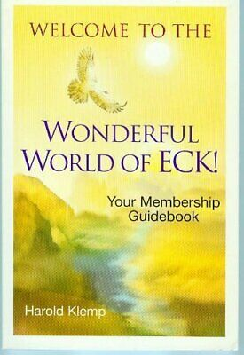 Welcome to the Wonderful World of Eck: Your Membership Guideb... by Harold Klemp
