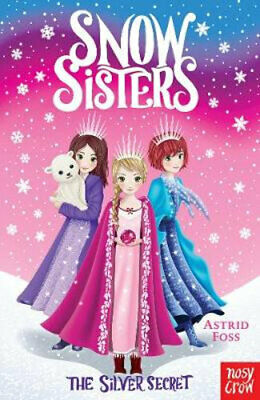 NEW Snow Sisters : The Silver Secret By Astrid Foss Paperback Free Shipping