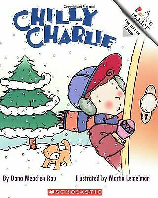 Chilly Charlie (Rookie Readers, Level A) by Rau, Dana Meachen