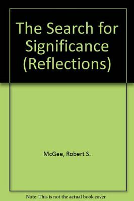 The Search for Significance (Reflections) By Robert S. McGee