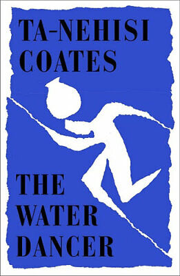 NEW The Water Dancer By Ta-Nehisi Coates Paperback Free Shipping