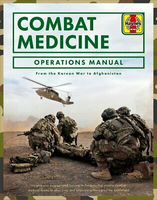 Combat Medicine Operations Manual From the Korean War to Afghan... 9781785212659