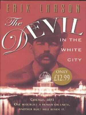The devil in the White City: murder, magic and madness at the fair that changed