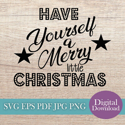 Have Yourself A Merry Little Christmas Svg Cut File Digital Download Stencil