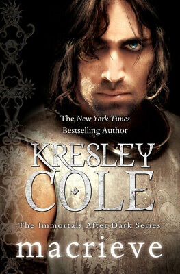 The Immortals after dark series: Macrieve by Kresley Cole (Paperback)
