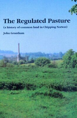Regulated Pasture: A History of Common Land in Ch... by Grantham, John Paperback
