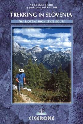 Julian Alps of Slovenia: Mountain Routes and Short Treks: Walking Routes and Sho