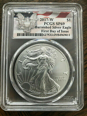 2017 W American Silver Eagle Burnished PCGS SP 69 First Day of Issue