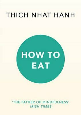 How to Eat by Thich Nhat Hanh 9781846045158 | Brand New | Free UK Shipping