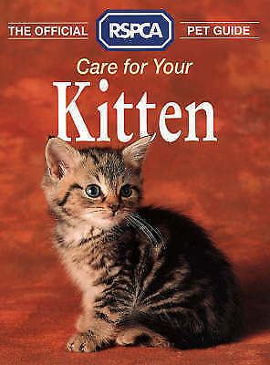 Care for your Kitten (The Official RSPCA Pet Guide), RSPCA, Very Good Book